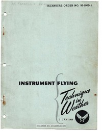 T.O. 30-100D-1 Instrument Flying - Technique in weather