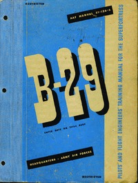 AAF 51-126-6 B-29 Pilot's and flight engineers training manual for the superfortress
