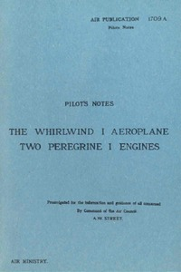 A.P. 1709A - Pilot's Notes The Whirlwind I Aeroplane - Two Peregrine I Engines