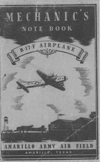 Mechanics Note Book B-17F Airplane B-17 Airplane Mechanics School Amarillo Army Air Field Revised 22 November 1943