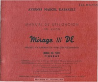 Manual de Utilizacion del Avion Mirage-IIIDE Impulsado por Turborreactor atar con Poscombustion - Manual del Piloto Figuras