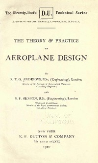 The Theory and Practice of Aeroplane Design