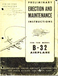 FSE-33-1002 Preliminary Erection and Maintenance Instructions for the Model B-32 Airplane