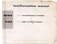Familiarization manual RB-66B reconnaissance bomber & B-66B light tactical bomber