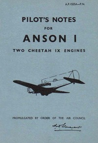 A.P. 1525A Pilot's Notes for Anson I - Two Cheetah IX Engines